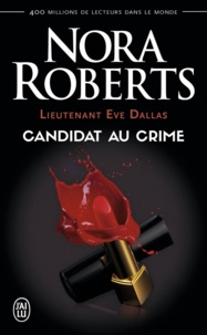 Nora Roberts - Lieutenant Eve Dallas Tome 9 : Candidat au crime.