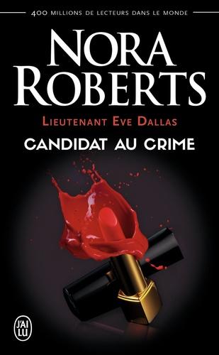 Lieutenant Eve Dallas Tome 9 Candidat au crime
