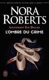 Nora Roberts et Laurence Murphy - Lieutenant Eve Dallas tome (Tome 31.5) - L'ombre du crime.