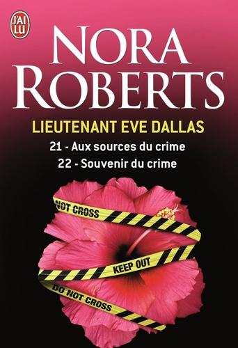 Nora Roberts - Lieutenant Eve Dallas Tomes 21 et 22 : Aux sources du crime ; Souvenir du crime.