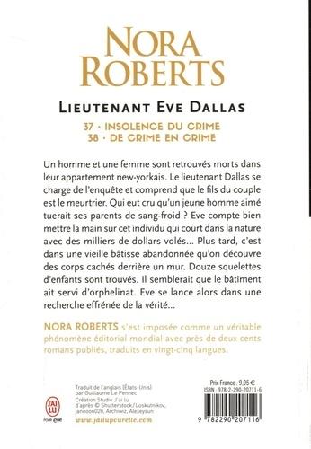 Lieutenant Eve Dallas Tomes 37 et 38 Insolence du crime ; De crime en crime