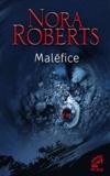 Nora Roberts - Maléfice.