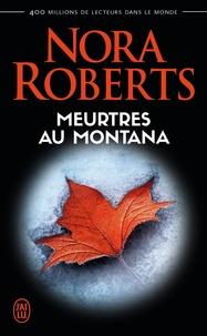 Nora Roberts - Meurtres au Montana.