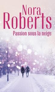 Ebook for Nokia X2-01 téléchargement gratuit Passion sous la neige (French Edition) par Nora Roberts PDF 9782280434263
