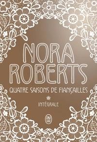 Nora Roberts - Quatre saisons de fiançailles Intégrale : Rêves en blanc ; Rêves en bleu ; Rêves en rose ; Rêves dorés.