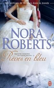 Nora Roberts - Quatre saisons de fiançailles Tome 2 : Rêves en bleu.