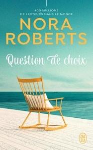 Nora Roberts - Question de choix.
