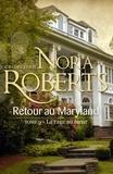 Nora Roberts - Retour au Maryland : La rage au coeur - T2 - Le Destin des McKade.