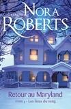 Nora Roberts - Retour au Maryland : Les liens du sang - T1 - Le Destin des McKade.