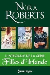 Nora Roberts - Série Filles d'Irlande : l'intégrale.