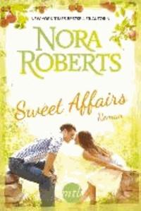 Nora Roberts - Sweet Affairs - 1. Fänger des Glücks / 2. Ein Kuss zum Dessert.