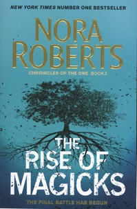 Nora Roberts - The Chronicles Of The One Tome 3 : The Rise of Magicks.