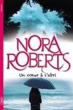 Nora Roberts - Un coeur à l'abri.
