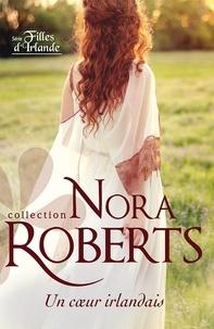 Nora Roberts - Un coeur irlandais.
