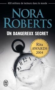Nora Roberts - Un dangereux secret.