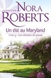 Nora Roberts - Un été au Maryland : Les chaînes du passé - T3 - Le Destin des McKade.