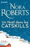 Nora Roberts - Un Noël dans les Catskills.