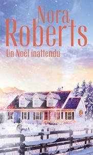 Nora Roberts - Un Noël inattendu.