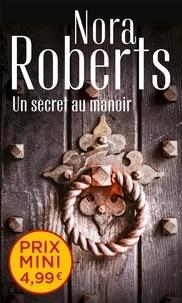 Nora Roberts - Un secret au manoir.