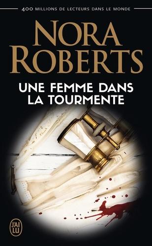 Nora Roberts - Une femme dans la tourmente.