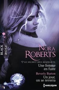 Nora Roberts et Beverly Barton - Une femme en fuite - Un jour, on se reverra - T1 - Le secret des diamants.