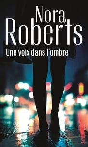 Ebooks gratuits téléchargement gratuit Une voix dans l'ombre 9782280429467 FB2 DJVU PDB par Nora Roberts (French Edition)