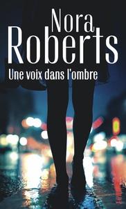 Nora Roberts - Une voix dans l'ombre.
