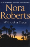 Nora Roberts - Without a Trace.