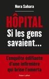 Nora Sahara - Hôpital - Si les gens savaient....
