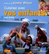 Nora Sands - Cuisinez avec vos enfants.
