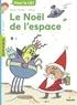 Nora Thullin et  Ninie - Le Noël de l'espace.
