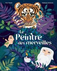 Nora Thullin et Stéphanie Desbenoît - Le peintre des merveilles.