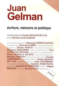 Norah Giraldi Dei Cas et Michèle Guillemont - Juan Gelman - Ecriture, mémoire et politique.