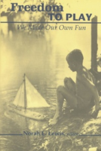 Norah L. Lewis - Freedom to Play - We Made Our Own Fun.