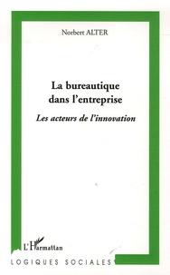 Norbert Alter - La bureautique dans l'entreprise - Les acteurs de l'innovation.