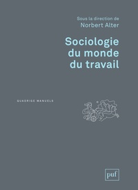Norbert Alter - Sociologie du monde du travail.