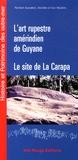 Norbert Aujoulat et Marlène Mazière - L'art rupestre amérindien de Guyane - Le site de La Carapa à Kourou.