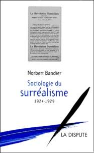 Norbert Bandier - Sociologie du surréalisme.