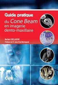 Norbert Bellaiche - Guide pratique du cone beam.