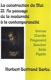 Norbert-Bertrand Barbe - La construction du moi - Tome 2, Au passage de la modernité à la contemporanéité.