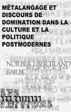 Norbert-Bertrand Barbe - Métalangage et discours de domination dans la culture et la politique postmodernes.