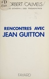 Norbert Calmels - Rencontres avec Jean Guitton.