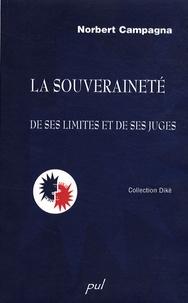 Norbert Campagna - La souveraineté - De ses limites et de ses juges.