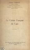 Norbert Carnoy - La colonie française du Caire.