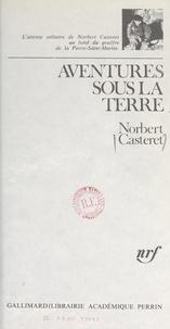 Norbert Casteret et  Berger - Aventures sous la terre.
