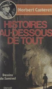 Norbert Casteret et Pierre Minvielle - Histoires au-dessous de tout....