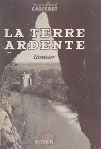 Norbert Casteret - La terre ardente.