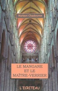 Norbert Chadourne - Le mangane et le maître-verrier.