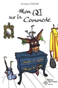 Norbert Chiche - Mon QI sur la Commode.