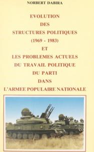 Norbert Dabira - Évolution des structures politiques : 1969-1983 et les problèmes actuels du travail politique du Parti dans l'Armée populaire nationale - 1969-1983.